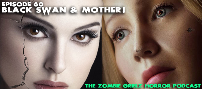 zombie grrlz horror podcast episode 30 black swan and mother