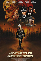 the man who killed hitler and then the bigfoot movie poster vod