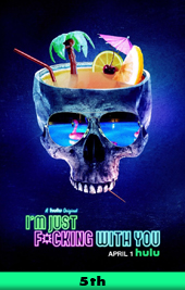 im just f*cking with you hulu movie poster vod