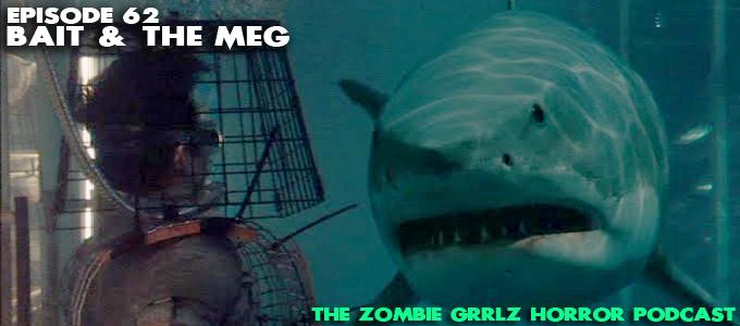 zombie grrlz horror podast episode 62 bait the meg