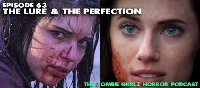 zombie grrls episode 63 the lure and the perfection