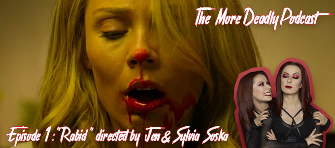 the more deadly podcast episode 1 Rabid