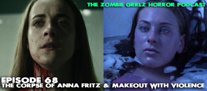 episode 68 the corpse of anna fritz & makeout with violence