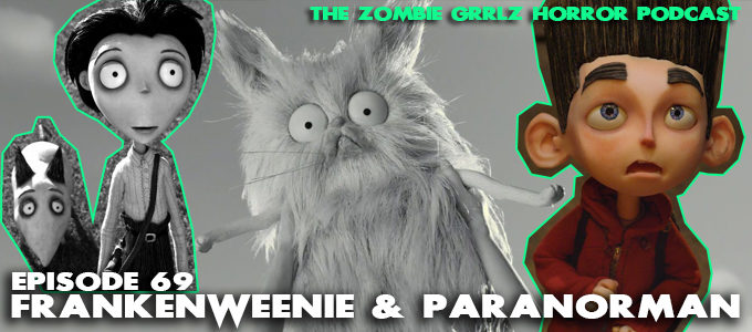 the zombie grrlz horror podcast episode 69 frankenweenie & paranorman