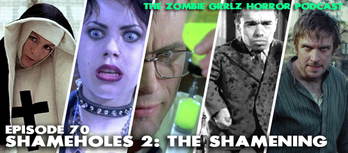 zombie grrlz horror podcast episode 70 shameholes 2