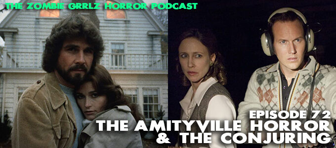 zombie grrlz horror podcast episode 72 the amityville horror and the conjuring