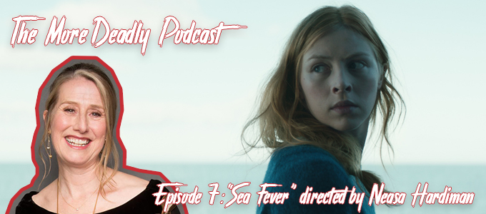 more deadly podcast episode 7 sea fever