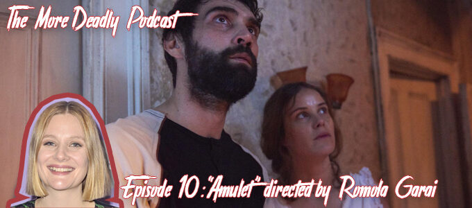 the more deadly podcast episode 10 Amulet