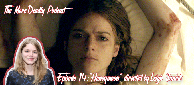 the more deadly podcast episode 14 honeymoon