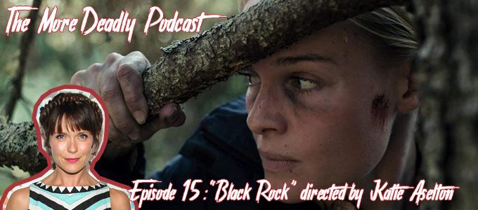 more deadly podcast episode 15 black rock