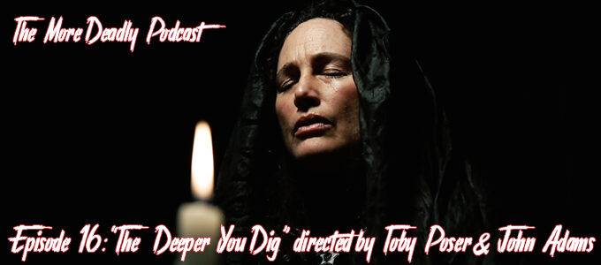 More Deadly Episode 15 The Deeper You Dig