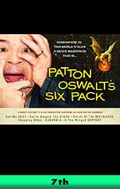 patton oswalts six pack movie marathon