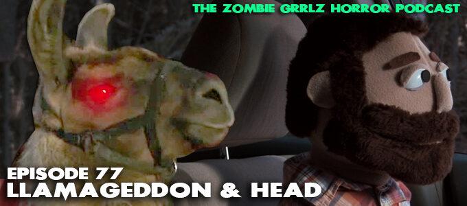 zombie grrlz episode 77 llamageddon and head