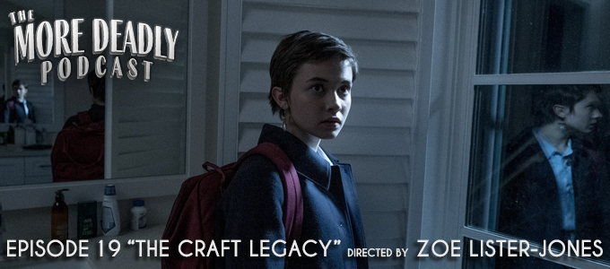 the more deadly podcast episode 19 the craft legacy