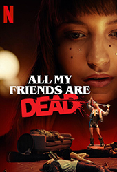 all of my friends are dead movie poster vod netflix