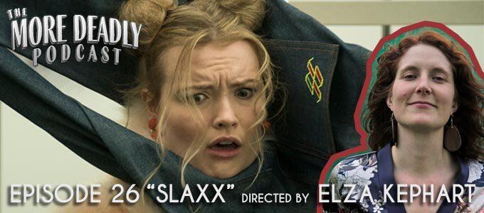 more deadly episode 26 slaxx