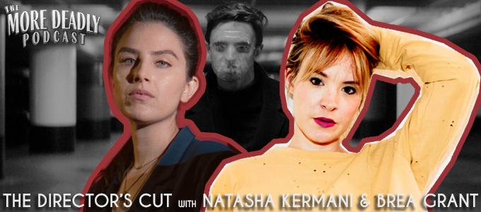 more deadly directors cut 2 natasha kermani and Brea Grant