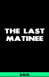 the last matinee vod
