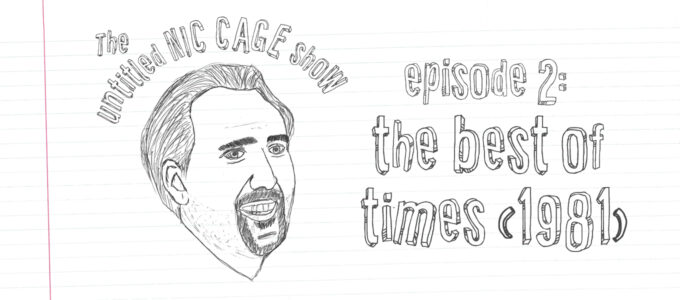 The Untitled Nic Cage Show Episode 2 The Best of Times (1981)