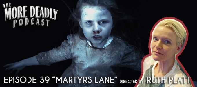 more deadly episode 39 martyrs lane