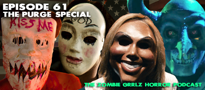 the zombie grrlz horror podcast episode 61 the purge special