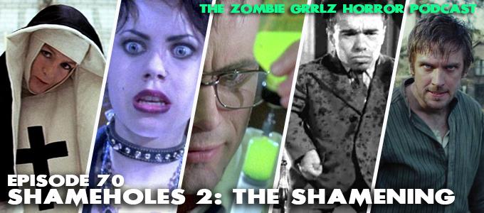 zombie grrlz horror podcast episode 70 shameholes 2