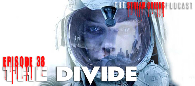 the stream queens podcast episode 38 the divide