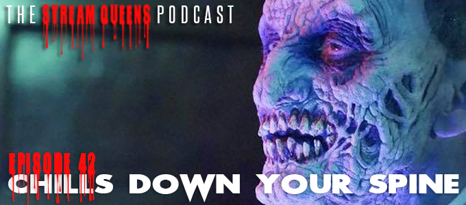 stream queens podcast episode 42 chills down your spine