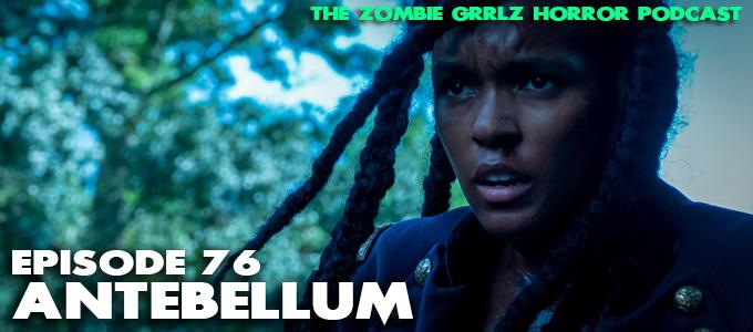 zombie grrlz horror podcast episode 76 antebellum
