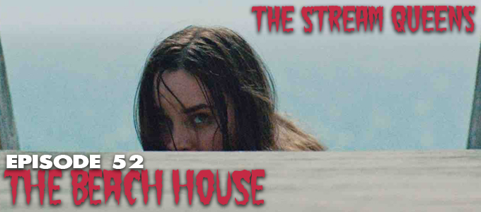 stream queens horror podcast episode 52 the beach house