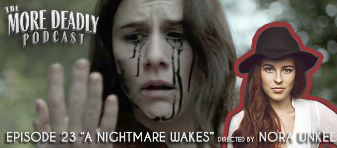 more deadly podcast episode 23 a nightmare wakes