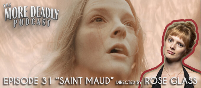 the more deadly podcast episode 31 saint maud