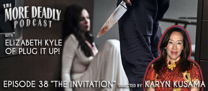 the more deadly podcast episode 38 the invitation