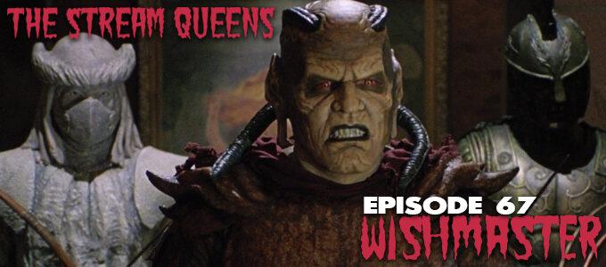 stream queens episode 67 wishmaster
