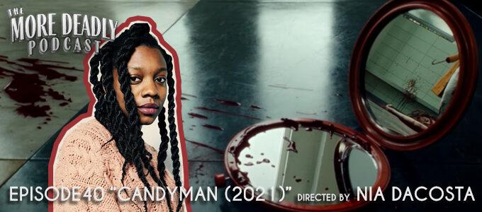 more deadly episode 40 candyman 2021