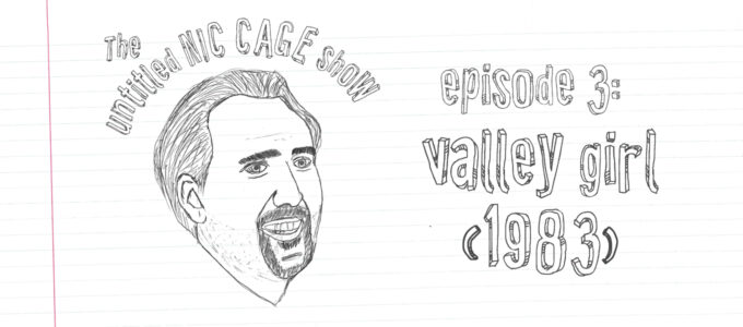 the untitled nic cage show episode 3 valley girl