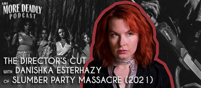 more deadly: the directors cut danishka esterhazy