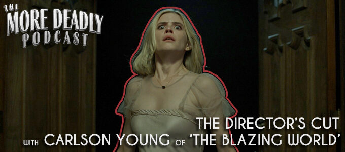 more deadly the directors cut with carlson young